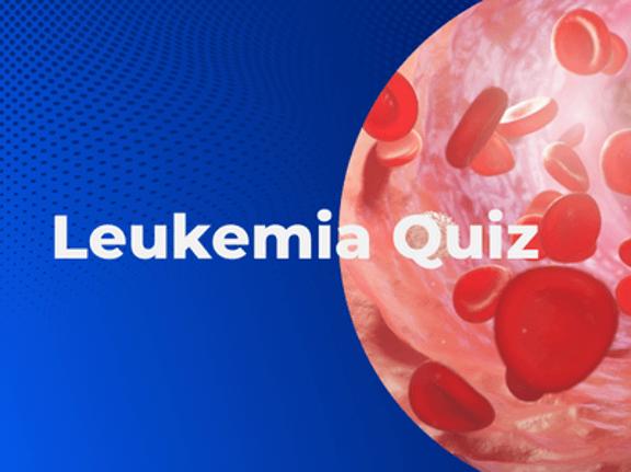 Leukemia Quiz