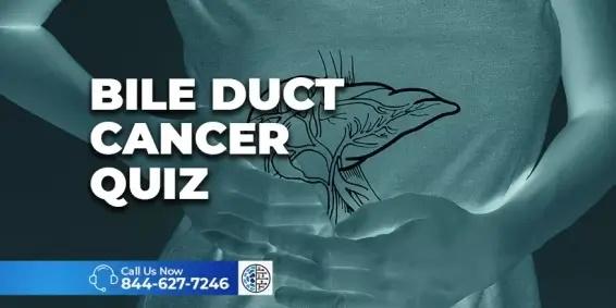 Bile Duct Cancer Quiz