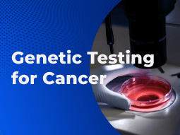 Genetic Testing for Cancer Resources