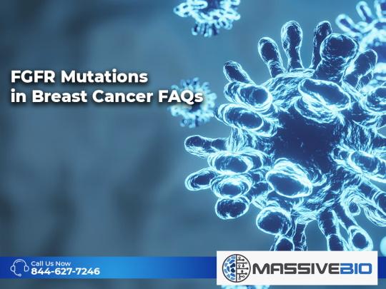 FGFR Mutations in Breast Cancer FAQs