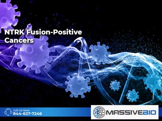 NTRK Fusion-Positive Cancers