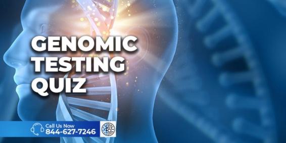 Genomic Testing Quiz
